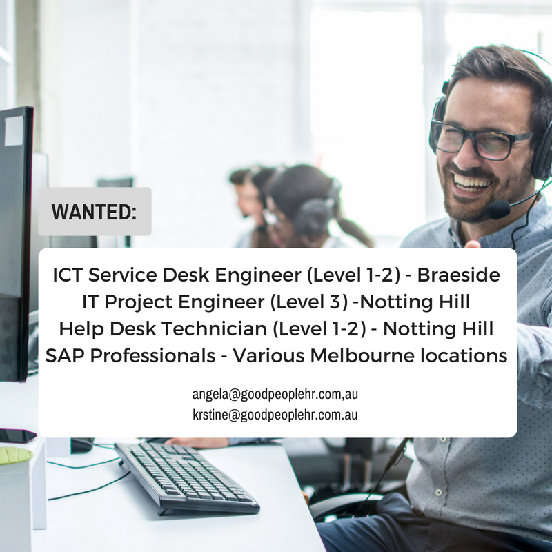 Captivating IT Roles | IT Project Engineer | ICT Service Desk Engineer | Help Desk  Technician | SAP Professionals Job Melbourne | Good People HR